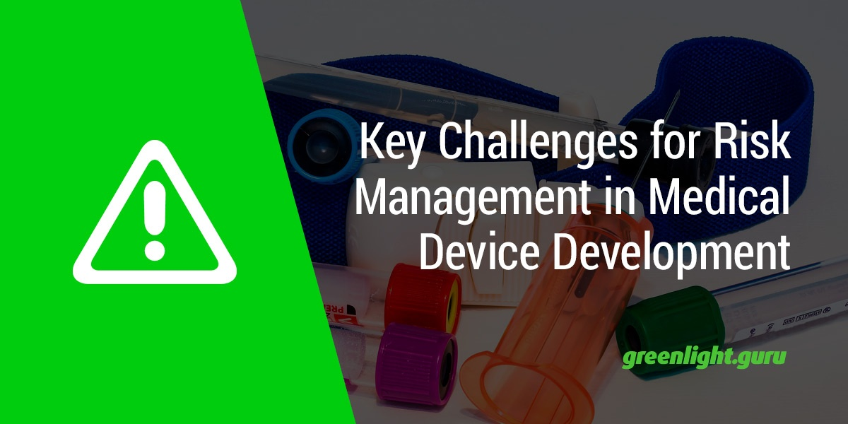 Key Challenges for Risk Management in Medical Device Development - Featured Image