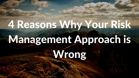 4_Reasons_Why_Your_Risk_Management_Approach_is_Wrong