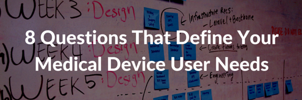 8 Questions That Define Your Medical Device User Needs - Featured Image