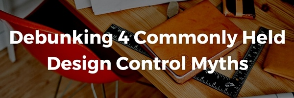 Debunking_4_Commonly_Held_Design_Control_Myths.jpg