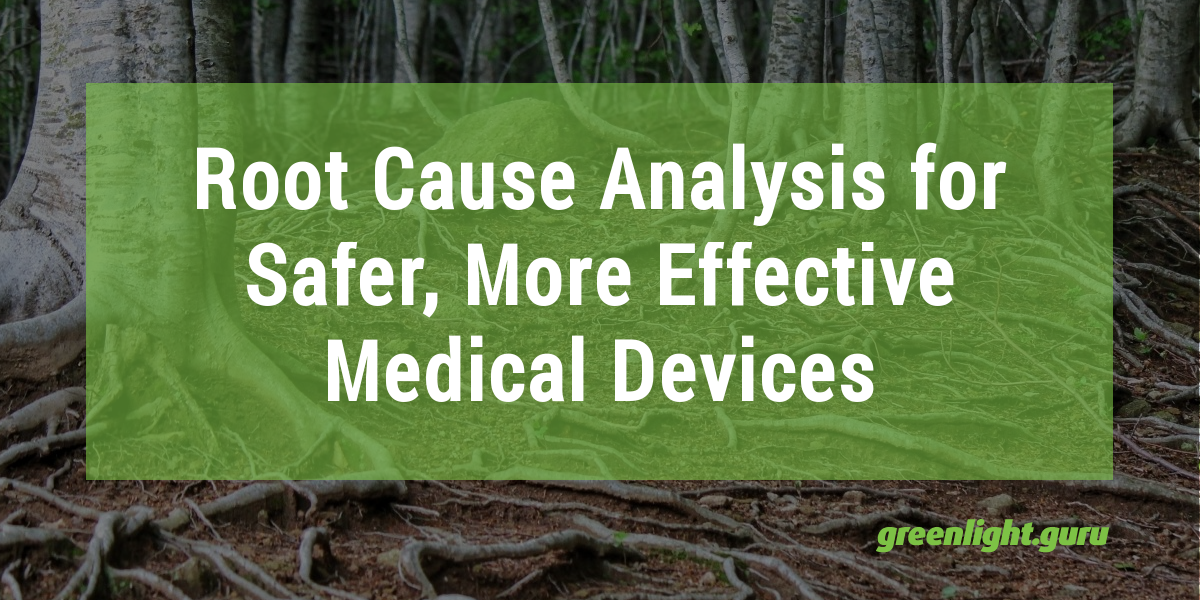Better Root Cause Analysis for Safer, More Effective Medical Devices - Featured Image