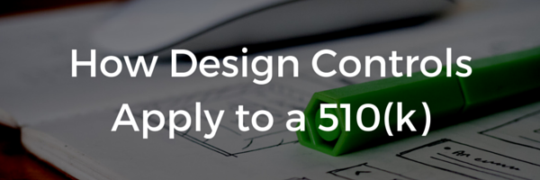 How Design Controls Apply to a 510(k) - Featured Image
