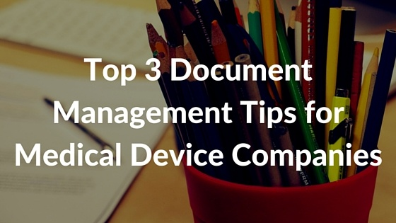Top 3 Document Management Tips for Medical Device Companies - Featured Image