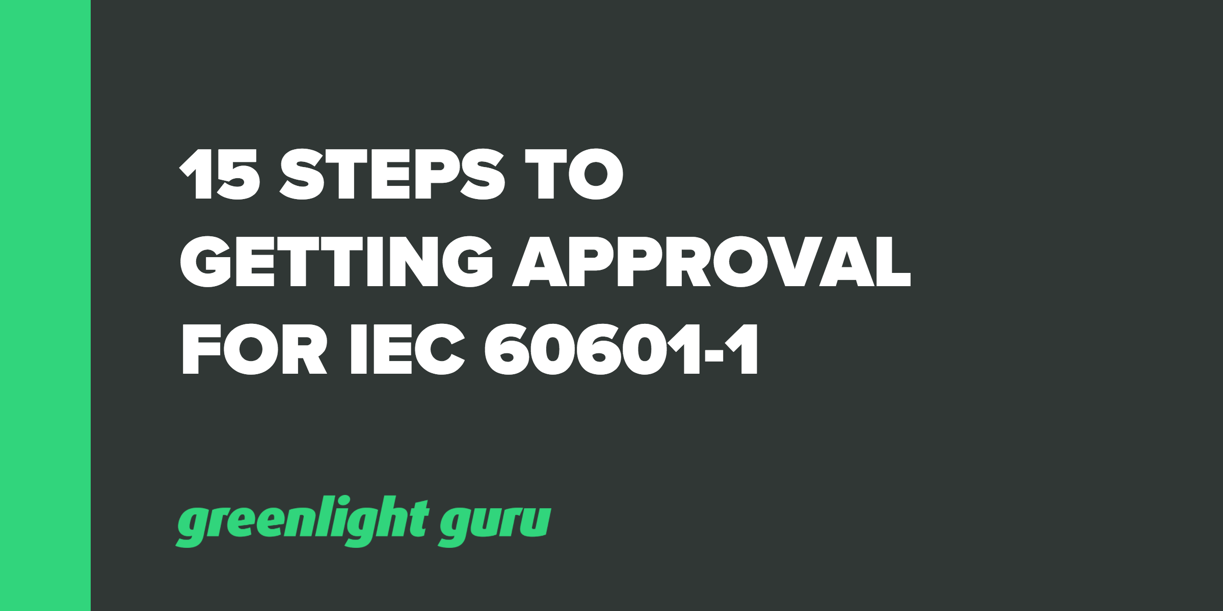 15 Steps to Getting Approval for IEC 60601-1 - Featured Image