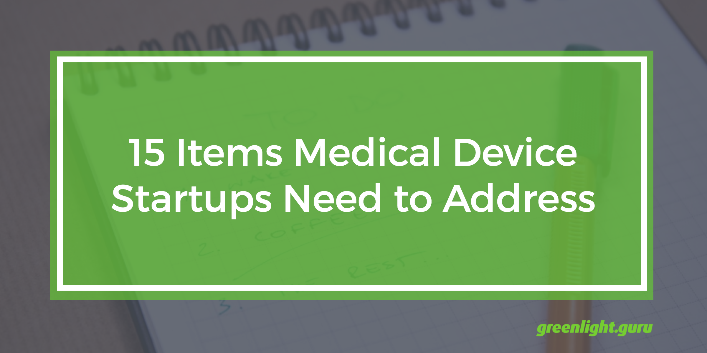 15 Items Medical Device Startups Need to Address - Featured Image