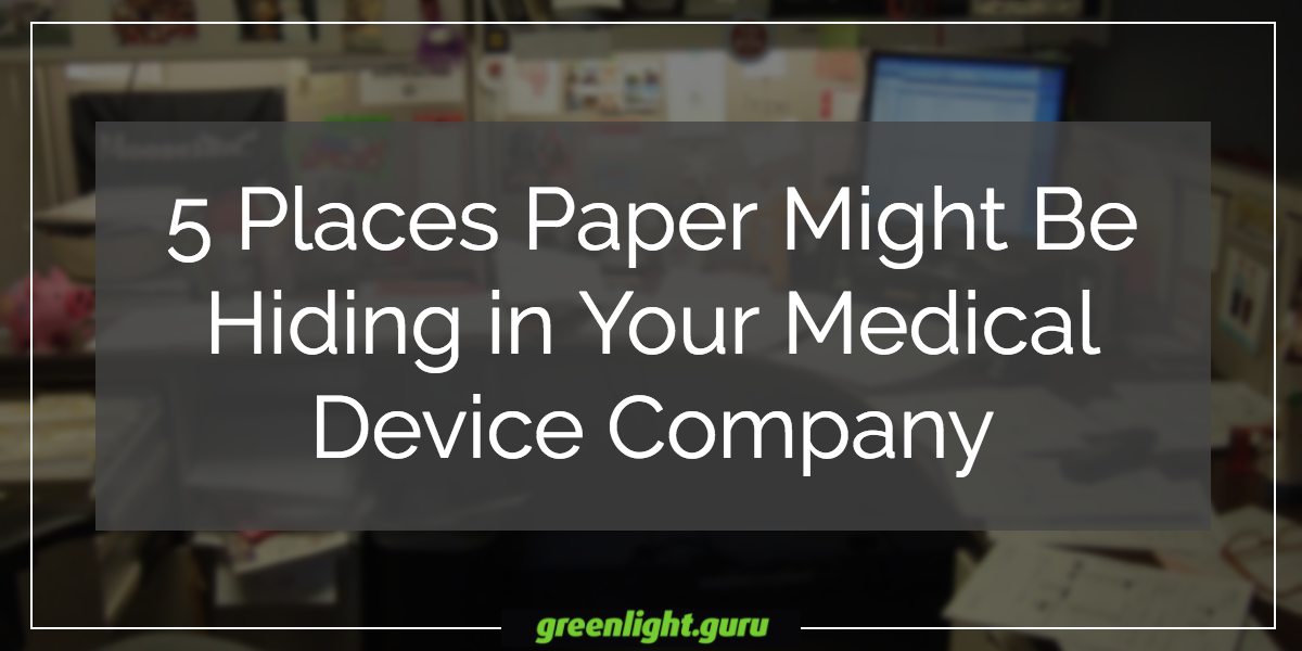 5 Places Paper Might Be Hiding in Your Medical Device Company - Featured Image