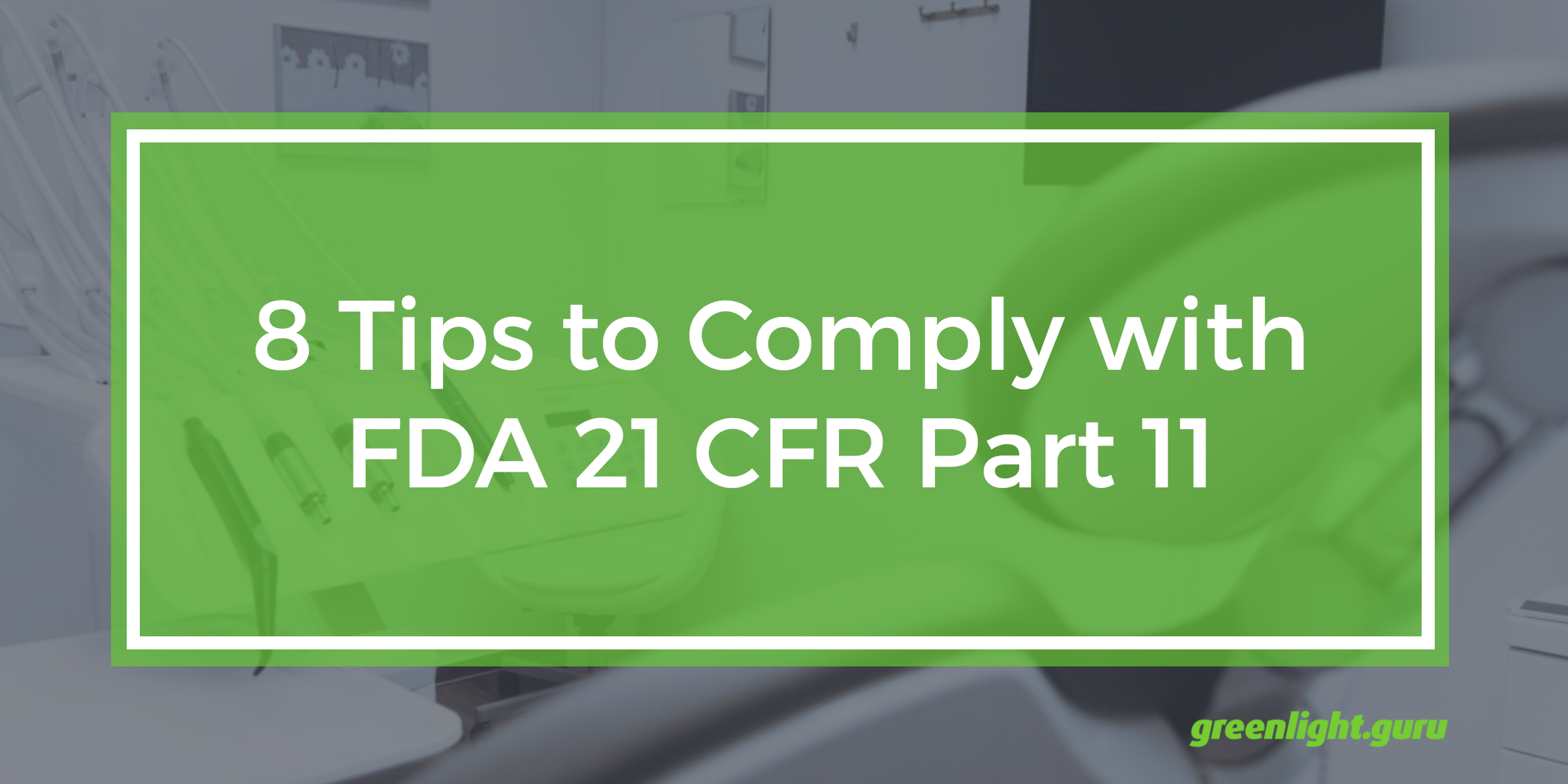 8 Tips to Comply With FDA 21 CFR Part 11 - Featured Image