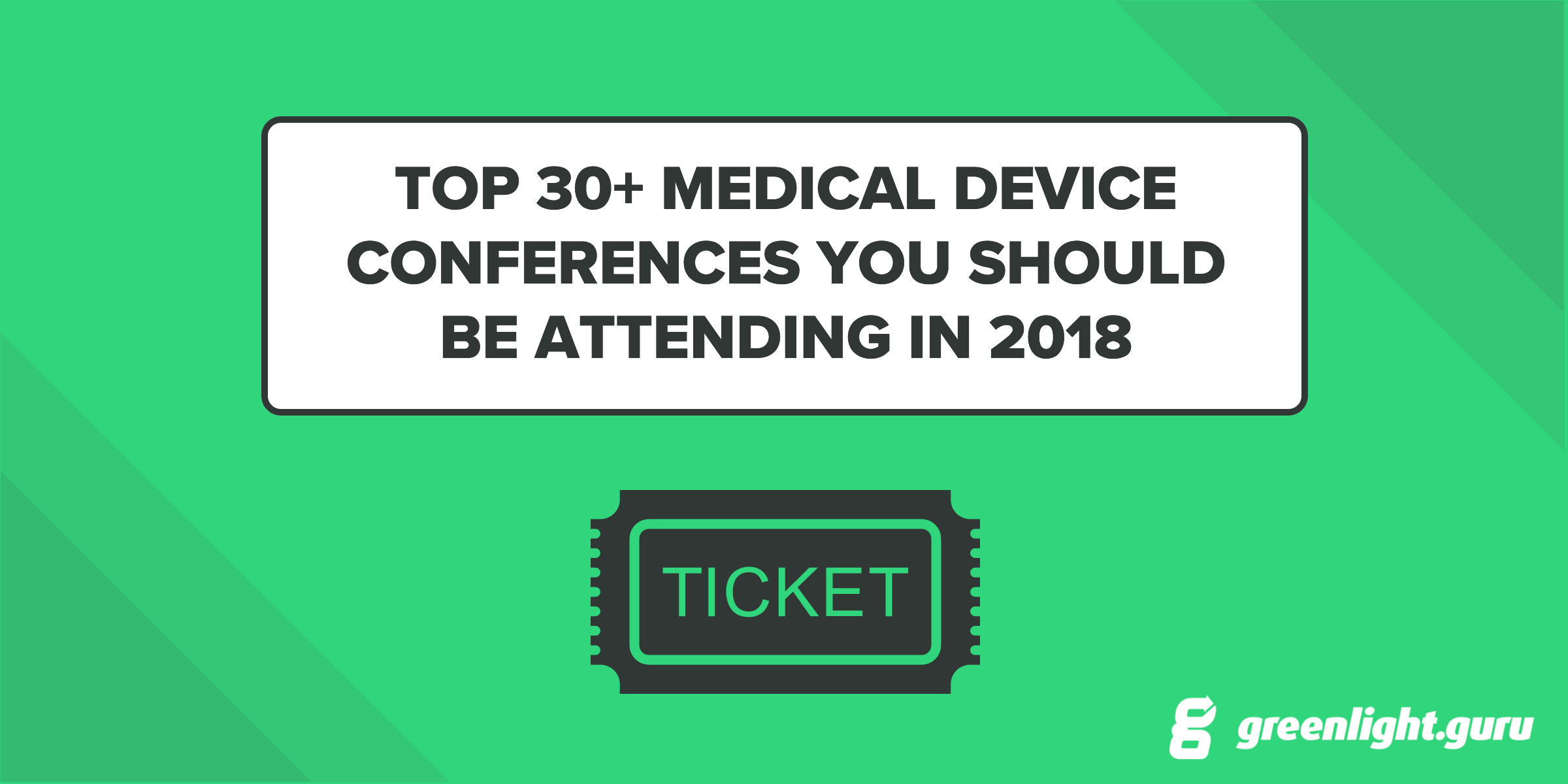 Top 30+ Medical Device Conferences You Should Be Attending in 2018 - Featured Image