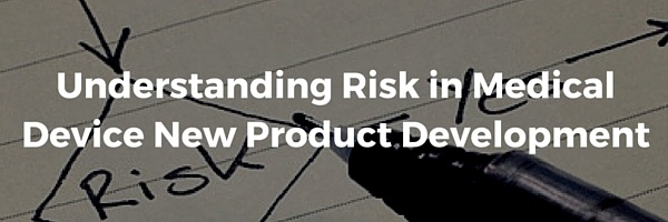Understanding Risk in Medical Device New Product Development (NPD) - Featured Image