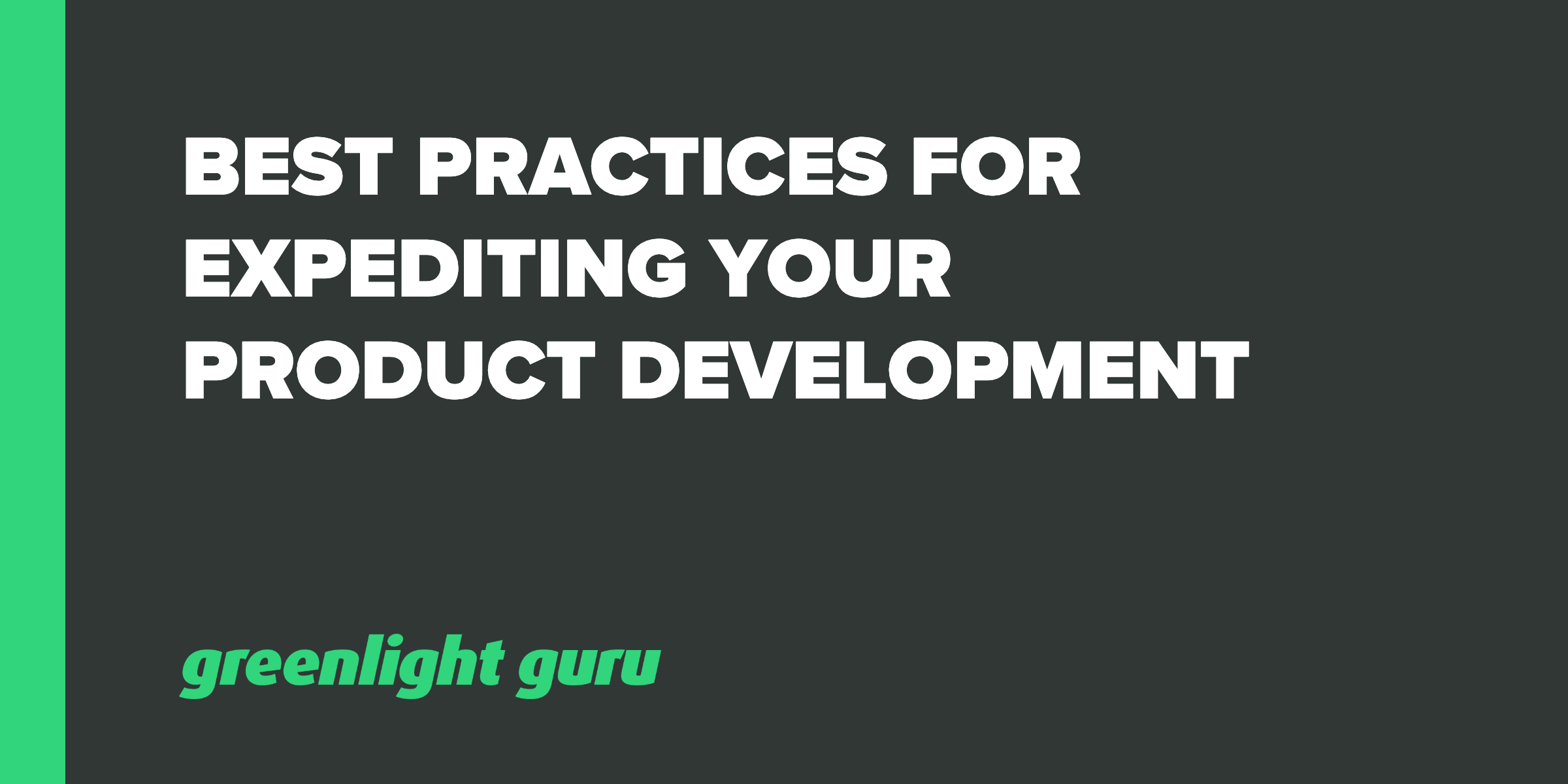 best practices for expediting your product development